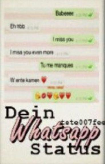 Dein Whatsapp Status :)