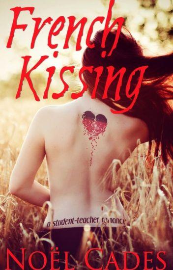 French Kissing: Student-Teacher Forbidden Love