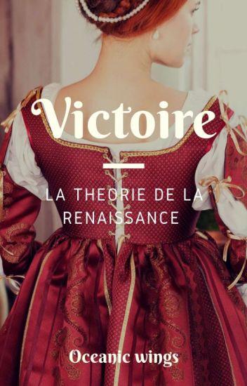 VICTOIRE - La théorie de la Renaissance