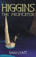 Higgins: The Pacificator by samlyatt