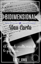 BIDIMENSIONAL: Una Carta.              #PHAWARDS by Lady_UwU