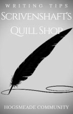 Scrivenshaft's Quill Shop ✒ Writing Tips by hogsmeadecommunity