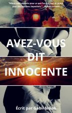 Avez-vous dit innocente by GabiiNoish