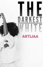 The Darkest White by artliaa
