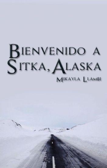 Bienvenido a Sitka, Alaska [Libro 1]