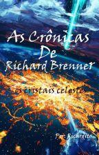 As Crônicas De Richard Brenner: Os Cristais Celestes by The_ricardito