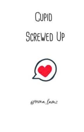Cupid Screwed Up by prerna_lamz