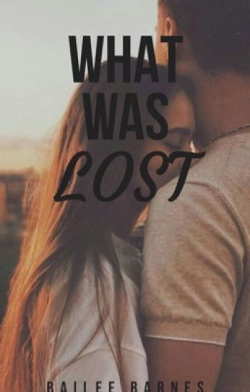 What Was Lost // (Harry Styles FanFic)