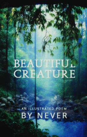 Beautiful Creature || Illustrated Poem by NeverCatchMe