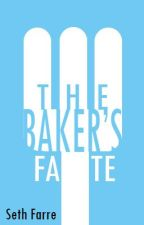 The Baker's Fate by SethFarre