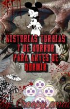 Historias turbias y de horror para antes de dormir (one-shot) by cece_mort