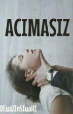 ACIMASIZ by BEyaZInSIyaHI