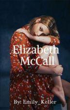 Elizabeth McCall- A Stiles Stilinski love story (Book one)  by Emily_Keller