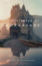 Historias de Nunhuhenne✨🌸 by queen_and_daughter