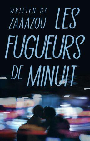 Les Fugueurs De Minuit by zaaazou