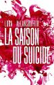La Saison du Suicide [Terminé] by LoraAllansdottir