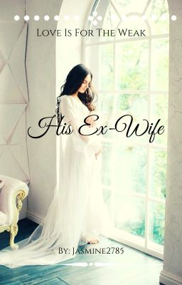 ex-wife Stories - Wattpad