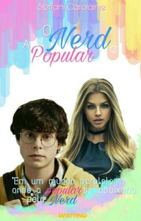 O Nerd e a Popular by Steffani_Alves
