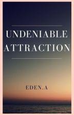 Undeniable Attraction (BWWM) by EdenAdj