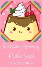 Noticias,Avisos y Pudin (etc) by Lady_Toy_Chica_Gamer