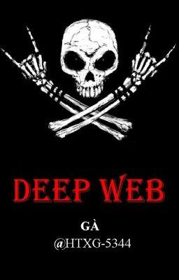 Đọc truyện [Full] Deep Web - Thế giới ngầm của INTERNET