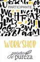 Workshop Paixão&Pureza by Luh_Raquel12
