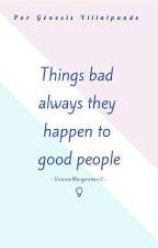 Things bad always they happen to good people *Victoria Morgenstern II* by GenesisDVC