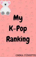 My K-pop Ranking by SeleneCheonsa