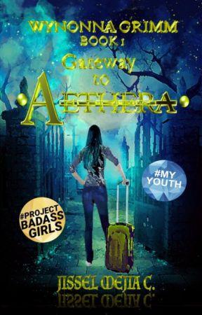 Gateway to Aethera | Wynonna Grimm Series Book#1 by GigiMC_0308