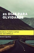 21 DÍAS PARA OLVIDARTE by coldsea28