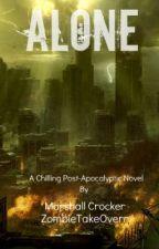 Alone  Post-Apocalypse  by ZombieTakeOverr
