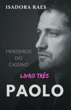 Paolo (Herdeiros do Cassino - Livro 3) by isadoraraes2015