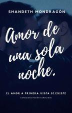 """""""Amor de una sola noche""""🌙 by ShandethMondragn"""