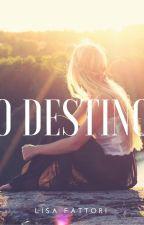 O Destino by lisafattori