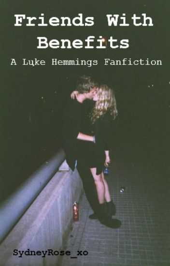 Friends With Benefits (A Luke Hemmings Fanfiction)