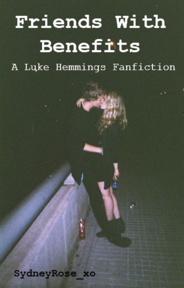 Friends With Benefits (A Luke Hemmings Fanfiction)