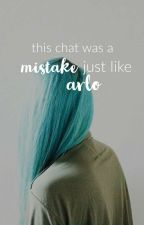 This Chat Was A Mistake, Just Like Arlo || Chat Fic by americanaa_exotica