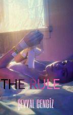 The Rule † {Daha Sonra Devam Edecek} by SevvalCNG