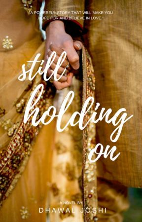 Still Holding On.... Aren't you? by joshidhawal