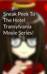 Sneak Peek To The Hotel Transylvania Movie Series! by KirstenPalacio4
