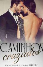 CAMINHOS CRUZADOS! by EsterLivros