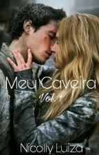 Meu Caveira by NicollyLuiza00