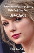 The Actual Literal Ranking of Every Taylor Swift Song Ever by ILiekYoutube