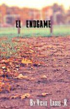 EL ENDGAME by VichoLagosR