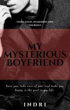 My Mysterious Boyfriend by Kd_Smriin