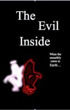 The Evil Inside by RaeOfSunshine448