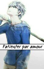 Patienter par amour [Jack Frost x Reader] by A_Letter_Crown