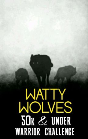 WATTY WOLVES 50K & Under WARRIOR CHALLENGE by WattyWolves