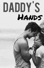 Daddy's Hands by writergirl99xo