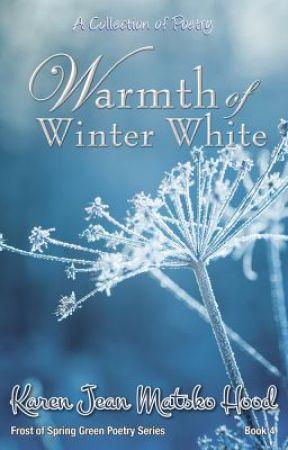 Warmth of Winter White by KarenJeanMatskoHood
